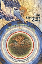 This distracted globe : worldmaking in early modern literature