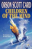 Children of the mind / the conclusion to Ender's saga.