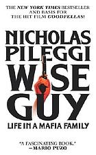 Wise guy : life in a Mafia family