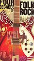 Four decades of folk rock. by  Bob Dylan