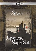 Secrets of the dead. Japanese supersub