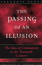 The passing of an illusion : the idea of communism in the twentieth century