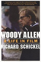 Woody Allen : a life in film