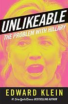 Unlikeable : the problem with Hillary
