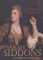 A passion for performance : Sarah Siddons and her portraitists