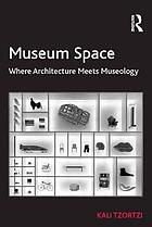 Museum space : where architecture meets museology