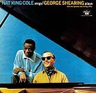 Nat King Cole sings/The George Shearing Quintet plays.