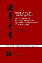 Jesuit chreia in late Ming China : two studies with an annotated translation of Alfonso Vagnone's Illustrations of the Grand Dao