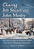 Chasing Jeb Stuart and John Mosby : the Union... by  Robert F O'Neill