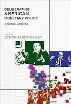 Deliberating American monetary policy : a textual analysis