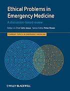 Ethical problems in emergency medicine : a discussion-based review