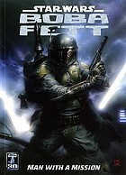 Boba Fett : man with a mission