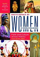 Encyclopedia of women in world religions : faith and culture across history