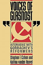 Voices of glasnost : interviews with Gorbachev's reformers