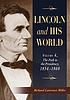 Lincoln and his world. 4, The path of the presidency... by  Richard Lawrence Miller