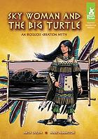 Sky woman and the big turtle : an Iroquois creation myth