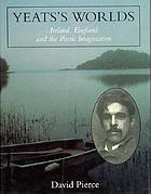 Yeat's worlds : Ireland, England and the poetic imagination