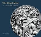 The Royal Mint : an illustrated history