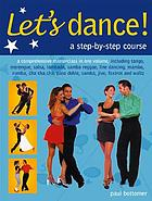 Dance class : how to waltz, quick step, foxtrot, tango, samba, Salsa, Merengue, Lambada and line-dance -- step by step!