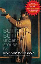 Button, button : uncanny stories