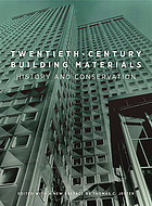 Twentieth-century building materials : history and conservation