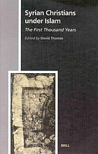 Syrian Christians under Islam : the first thousand years