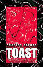 Toast : and other rusted futures