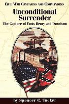 Unconditional surrender : the capture of Forts Henry and Donelson