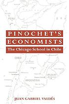 Pinochet's economists : the Chicago school in Chile