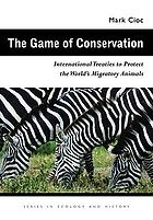 The game of conservation : international treaties to protect the world's migratory animals