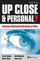 Up close & personal? : customer relationship marketing @ work