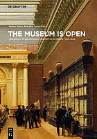 The museum is open : towards a transnational history of museums 1750-1940