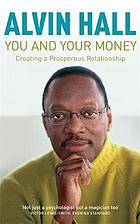 You and your money : how to have a prosperous relationship