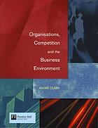 Organisations, competition and the business environment