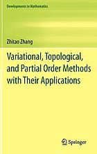 Variational, topological, and partial order methods with their applications