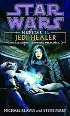 Star wars : Medstar II, Jedi healer : a clone wars novel