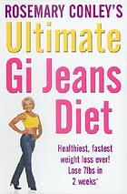 Rosemary Conley's ultimate GI jeans diet : the healthiest and most effective weight-loss plan - ever!