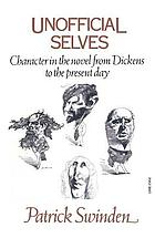 Unofficial selves; character in the novel from Dickens to the present day.