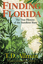 Finding Florida : the true history of the Sunshine State