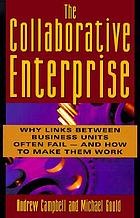 The collaborative enterprise : why links across the corporation often fail and how to make them work