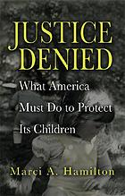 Justice Denied: What America Must Do to Protect Its Children cover image