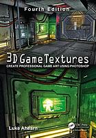 3D game textures : create professional game art using Photoshop