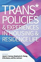 Trans* policies and experiences in housing and residence life