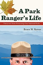 A park ranger's life : thirty-two years protecting our national parks