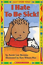 I hate to be sick!