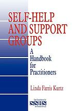 Self-help and support groups : a handbook for practitioners