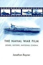 The naval war film : genre, history, national cinema