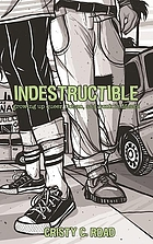 Indestructible : growing up queer, Cuban, and punk in Miami