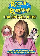 Rockin' with Roseanne. Calling all kids