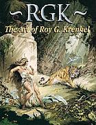 RGK : the art of Roy G. Krenkel